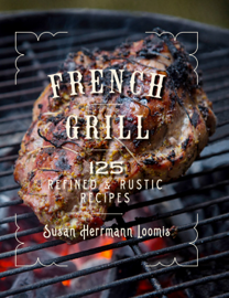 French Grill:: 125 Refined & Rustic Recipes book