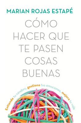 Marián Rojas - Cómo hacer que te pasen cosas buenas book