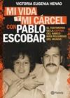 Mi Vida Y Mi Crcel Con Pablo Escobar