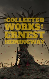 The Collected Works Of Ernest Hemingway PDF Download