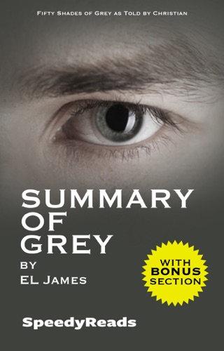 EL James - Summary of Grey: Fifty Shades of Grey as Told by Christian