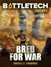 BattleTech Legends Bred For War