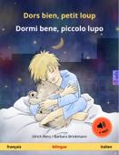 Dors bien, petit loup – Dormi bene, piccolo lupo (français – italien). Livre bilingue pour enfants à partir de 2-4 ans, avec livre audio MP3 à télécharger