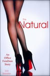 The Natural An Office FemDom Story