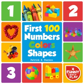First 100 Numbers To Teach Counting Numbering With Comfort First 100 Numbers Color Shapes Tough Board Pages Enchanting Pictures For Fun Learning