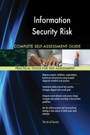 INFORMATION SECURITY RISK COMPLETE SELF-ASSESSMENT GUIDE