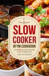 Slow Cooker Cookbook Over 51 Delicious Recipes For A Flexible Diet
