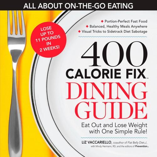 Liz Vaccariello & The Editors of Prevention - The 400 Calorie Fix Dining Guide
