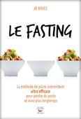 Download and Read Online Fasting - La méthode du jeune intermittent ultra efficace pour perdre du poids et vivre longtemps