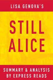 Still Alice: by Lisa Genova  Summary & Analysis