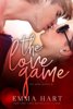 Emma Hart - The Love Game (The Game, #1) kunstwerk