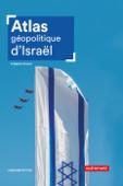 Atlas géopolitique d'Israël