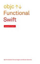 Functional Swift - Chris Eidhof, Florian Kugler & Wouter Swierstra