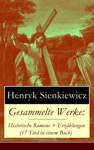 Gesammelte Werke Historische Romane  Erzhlungen 17 Titel In Einem Buch