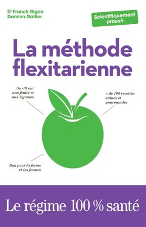 La Méthode flexitarienne - Franck Gigon & Damien Galtier
