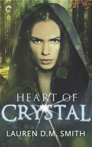 Lauren D.M. Smith - Heart of Crystal
