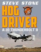 Hog Driver: A-10 Thunderbolt II