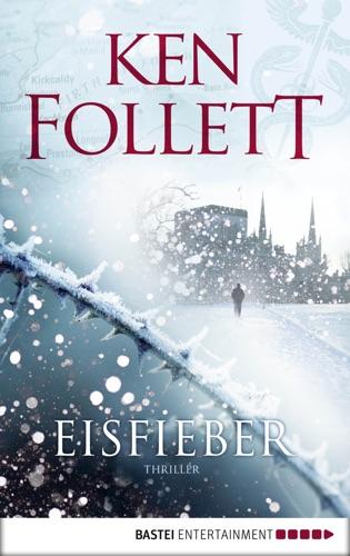 Ken Follett - Eisfieber