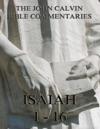 John Calvins Commentaries On Isaiah 1- 16