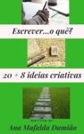 Escrevero Qu 20  8 Ideias Criativas