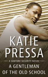 A Gentleman of the Old School - Katie Pressa book summary