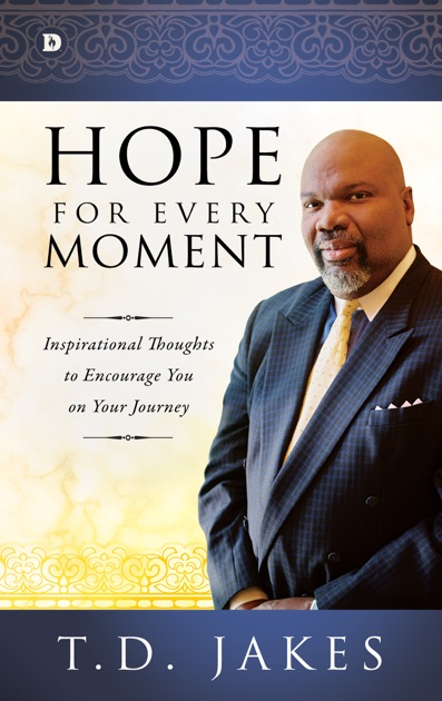 Hope for Every Moment by T D  Jakes on Apple Books
