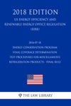 2016-07-18 Energy Conservation Program - Final Coverage Determination - Test Procedures For Miscellaneous Refrigeration Products - Final Rule US Energy Efficiency And Renewable Energy Office Regulation EERE 2018 Edition