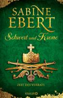 Sabine Ebert - Schwert und Krone - Zeit des Verrats artwork