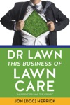 DR LAWN THIS BUSINESS OF LAWN CARE