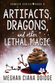 ARTIFACTS, DRAGONS, AND OTHER LETHAL MAGIC