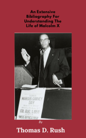 An Extensive Bibliography For Understanding The Life Of Malcolm X