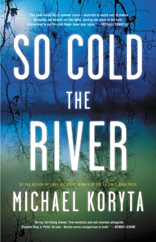 Michael Koryta - So Cold the River