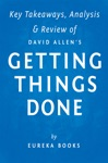 Getting Things Done By David Allen  Key Takeaways Analysis  Review