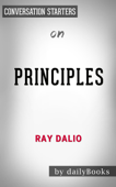 Principles: Life and Work by Ray Dalio:  Conversation Starters