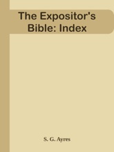 The Expositor's Bible: Index