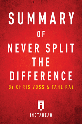 Summary of Never Split the Difference - Instaread book