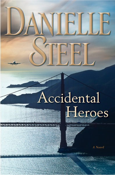 Accidental Heroes - Danielle Steel book cover