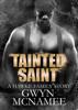 Gwyn McNamee - Tainted Saint (A Hawke Family Story) artwork