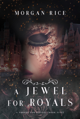 Morgan Rice - A Jewel for Royals  (A Throne for Sisters—Book Five) book