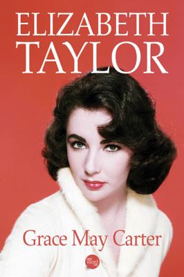 Elizabeth Taylor - Grace May Carter book