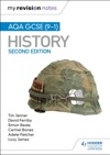 My Revision Notes AQA GCSE 9-1 History Second Edition