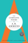 The Complete Poems Of A R Ammons Volume 1 1955-1977