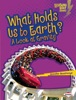 What Holds Us To Earth?