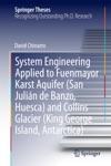 System Engineering Applied To Fuenmayor Karst Aquifer San Julin De Banzo Huesca And Collins Glacier King George Island Antarctica