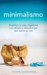Minimalismo Simplifica Tu Vida Organizate Con Eficacia Y Descubre Por Qu Menos Es Ms Con Una Vida Minimalista
