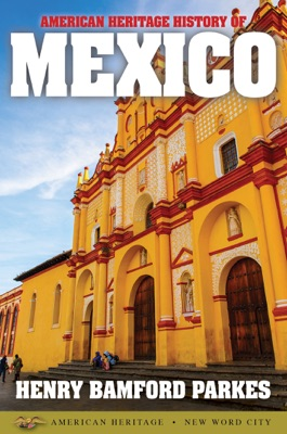 American Heritage History of Mexico