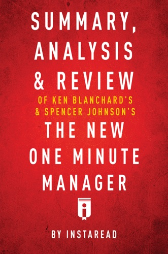 Instaread - Summary, Analysis & Review of Ken Blanchard's & Spencer Johnson's The New One Minute Manager