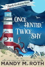 ONCE HUNTED, TWICE SHY: A COZY PARANORMAL MYSTERY