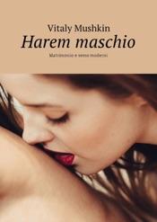 Download Harem maschio. Matrimonio e sesso moderni