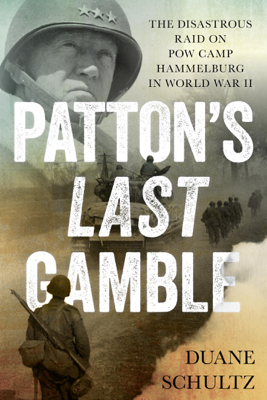 Duane Schultz - Patton's Last Gamble book